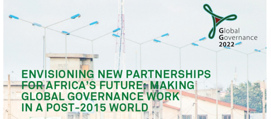 Envisioning New Partnerships For Africa's Future: Making Global Governance Work in a Post-2015 World